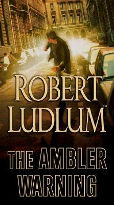 The Ambler Warning by Ludlum, Robert [Mass Market Paperbound]