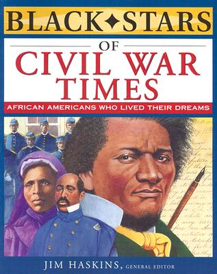 Black Stars of Civil War Times By Haskins, James (EDT)/ Cox, Clinton/ Sullivan, Otha Richard/ Tate, Eleanora/ Wilkinson, Brenda