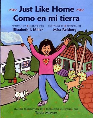 Just Like Home/Como En Mi Tierra By Miller, Elizabeth I./ Reisberg, Mira (ILT)/ Mlawer, Teresa (TRN)/ Mlawer, Teresa